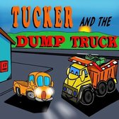 Tucker and the Dump Truck
