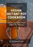 Vegan Instant Pot Cookbook: Budget-Friendly Vegan Instant Pot Recipes