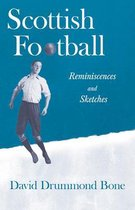 Scottish Football - Reminiscences and Sketches