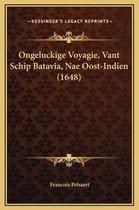 Ongeluckige Voyagie, Vant Schip Batavia, Nae Oost-Indien (1648)