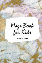 Maze Book for Kids - Maze Workbook (Small Softcover Puzzle Book for Children)