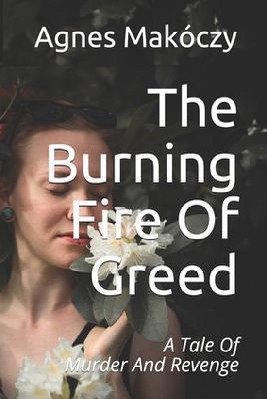 The Burning Fire Of Greed