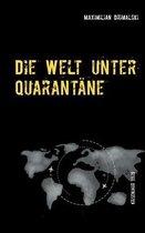 Die Welt unter Quarantane