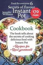 Secrets of flavor. Instant Pot cookbook
