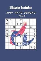 Classic Sudoku: 300+ Hard sudoku Volume 2