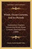 Winds, Ocean Currents, and Ice Periods