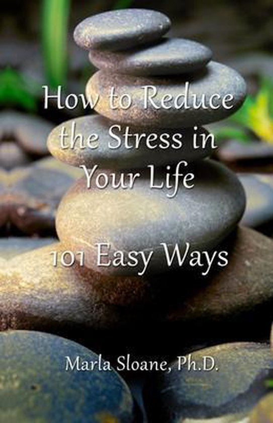 How to Reduce the Stress in Your Life