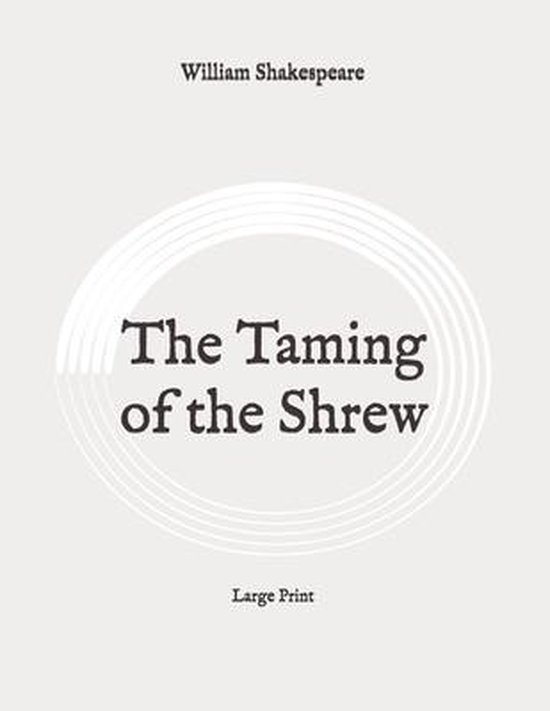 The Taming of the Shrew: Large Print