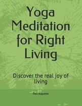 Yoga Meditation for Right Living