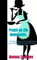 Frugal op zijn Nederlands.