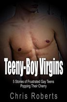 Teeny-Boy Virgins: 5 Stories of Frustrated Gay Teens Popping Their Cherry