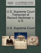 U.S. Supreme Court Transcript of Record Heckman V. U S