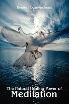 The Natural Healing Power of Meditation