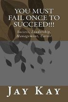You Must Fail Once to Succeed!!!