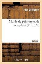 Musee de peinture et de sculpture. Volume 1