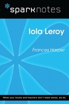 Iola Leroy (SparkNotes Literature Guide)