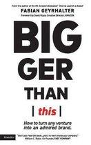 Bigger Than This