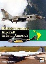 British Combat Aircraft in Latin America