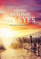 Visions Beyond My Eyes