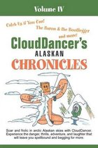 Clouddancer's Alaskan Chronicles Volume IV