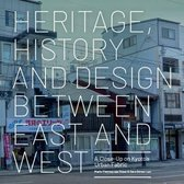 Heritage, History and Design Between East and West