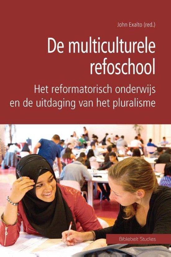 Biblebelt studies 3 - De multiculturele refoschool - Exalto, John |