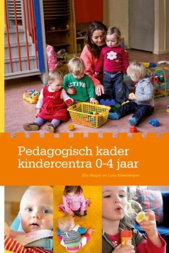 Pedagogisch kader kindercentra/ 0-4 jaar - Elly Singer |