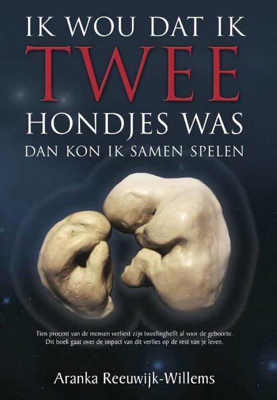 Ik wou dat ik twee hondjes was - Aranka Reeuwijk-Willems   Fthsonline.com