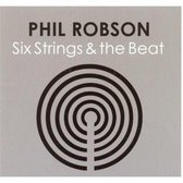 Robson Phil - Six Strings And The Beat