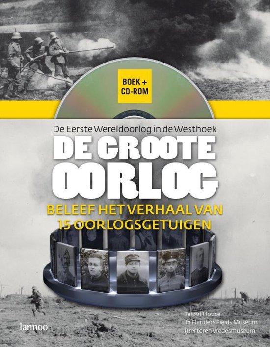 De Groote Oorlog + Cd-Rom - in Flanders Fields Museum |