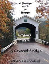 A Bridge with a House...a Covered Bridge