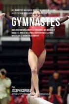 Des Recettes Maison de Barres de Proteines Pour Accelerer Le Developpement Musculaire Des Gymnastes