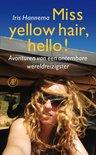 Miss yellow hair, hello !