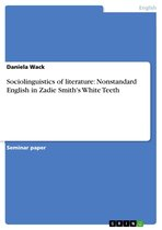 Sociolinguistics of literature: Nonstandard English in Zadie Smith's White Teeth