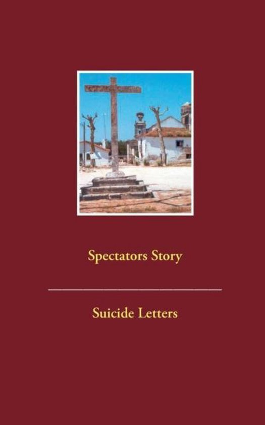 Boek cover Spectators Story Suicide Letters van  (Paperback)