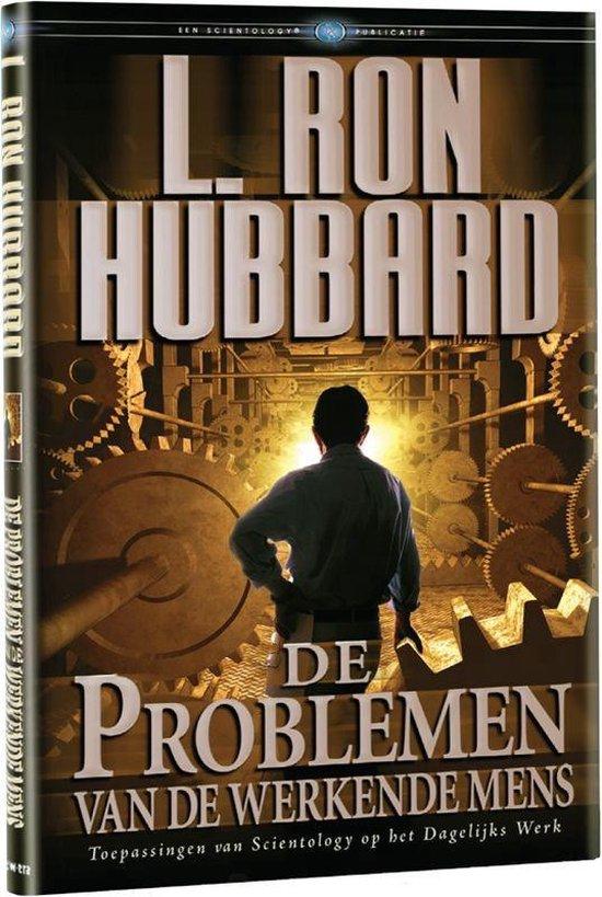 De Problemen van de werkende mens - L. Ron Hubbard |