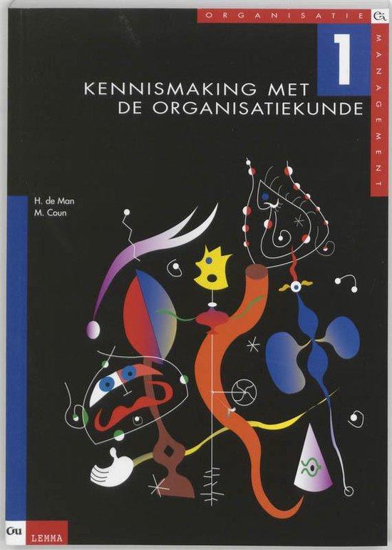Organisatie & management / 1 Kennismaking met de organisatiekunde - H. de Man  