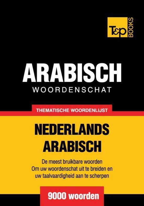 Thematische woordenschat Nederlands-Arabisch - 9000 woorden - Andrey Taranov pdf epub