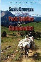 Pack Saddles & Gunpowder
