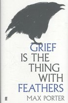 Boek cover Grief is the Thing with Feathers van Max Porter (Hardcover)