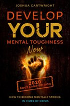 Develop Your Mental Toughness Now