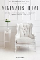 Boek cover Minimalist Home: How to Declutter, Simplify Your Life for Better Calm and Focus van Joshua Bell