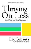 Thriving On Less: Simplifying In A Tough Economy (2020 Founders House Edition)