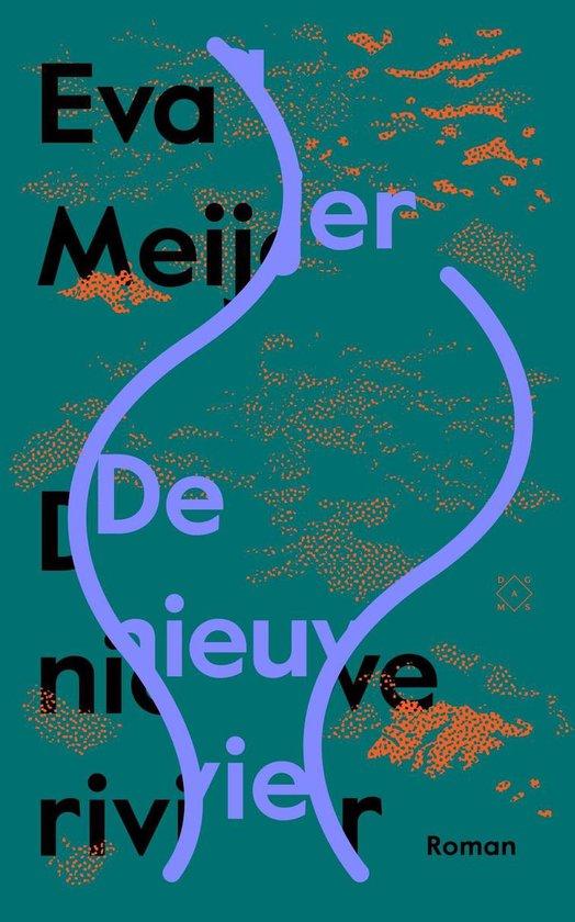 De nieuwe rivier - Eva Meijer |