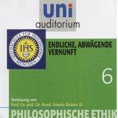 Philosophische Ethik: 06 Endliche, abwägende Vernunft