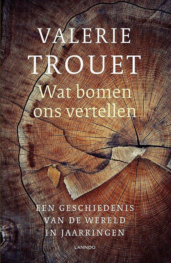 Boek cover Wat bomen ons vertellen van Valerie Trouet (Paperback)