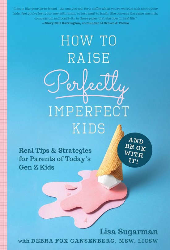Omslag van How to Raise Perfectly Imperfect Kids and Be OK with It