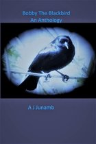 Omslag Bobby The Blackbird: An Anthology