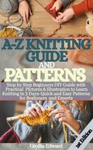 A-Z KNITTING GUIDE AND PATTERNS