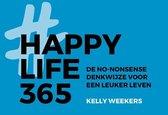 Boek cover Happy Life 365 van Kelly Weekers (Paperback)